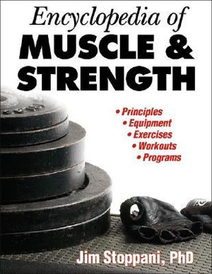 Encyclopedia of Muscle and Strength - PhD Jim Stoppani