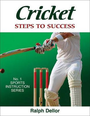 Cricket : Steps to Success - Ralph Dellor