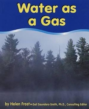 Water as a Gas Hellen Frost and Helen Frost