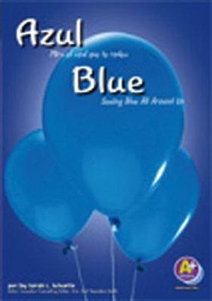 Azul/Blue : Mira El Azul Que Te Rodea/Seeing Blue All Around Us - Sarah L Schuette