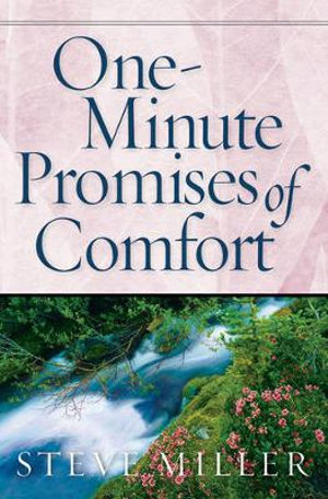 One-Minute Promises of Comfort Steve Miller