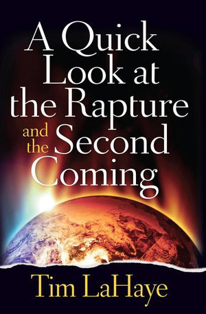 A Quick Look at the Rapture and the Second Coming - Tim LaHaye