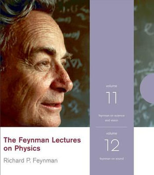 The Feynman Lectures on Physics : v. 11 and v. 12 - Richard P. Feynman