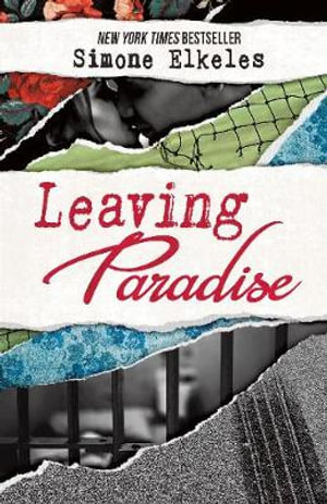 Leaving Paradise : The Leaving Paradise Series : Book 1 - Simone Elkeles