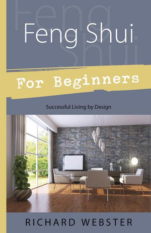 Feng Shui For Beginners : Successful Living by Design - Richard Webster