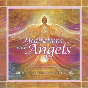 Meditations with Angels - Martine Salerno