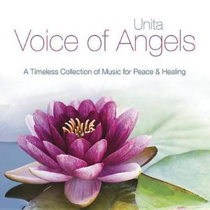 Voice of Angels : A Timeless Collection of Music for Peace & Healing - Unita