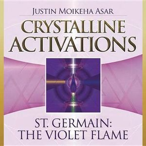 Crystalline Activations: St. Germain : The Violet Flame - Justin Moikeha Asar