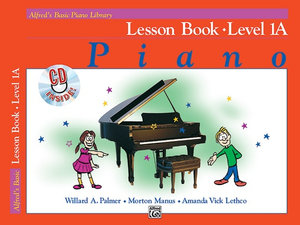 Alfred's Basic Piano Library : Lesson Book, Level 1A with CD : Lesson Book, Level 1A - Morton Manus
