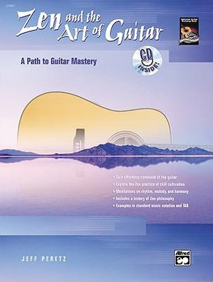 Zen and the Art of Guitar : A Path to Guitar Artistry, Book & CD - Jeff Peretz