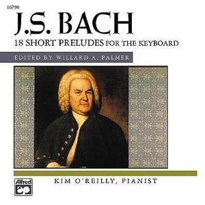 Bach -- 18 Short Preludes - Kim O'Reilly