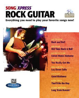 Songxpress -- Rock Guitar : Everything You Need to Play Your Favorite Songs Now!, CD-ROM - Alfred Publishing