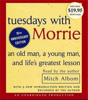 Tuesdays With Morrie : an old man, a young man, and life's greatest lesson - Mitch Albom