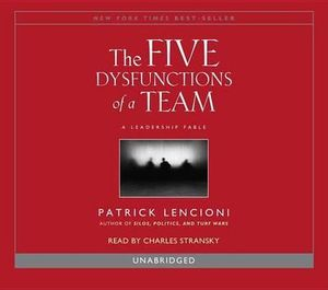 The Five Dysfunctions of a Team - Patrick M Lencioni