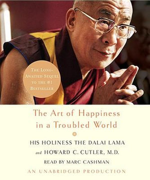 The Art of Happiness in a Troubled World - Dalai Lama