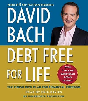 Debt Free for Life : The Finish Rich Plan for Financial Freedom - David Bach