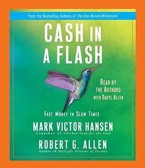 Cash in a Flash : Fast Money in Slow Times - Robert Allen