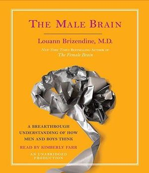 The Male Brain - Louann Brizendine