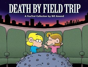 Death by Field Trip : Foxtrot Collection - Bill Amend