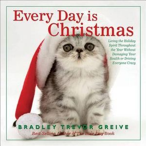 Every Day Is Christmas Bradley Trevor Greive