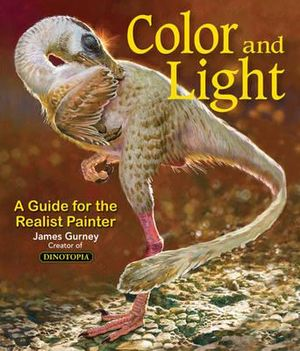 Color and Light :  A Guide for the Realist Painter - James Gurney