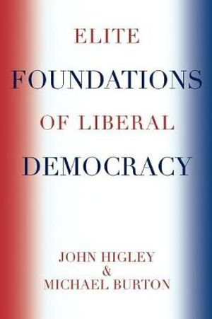 Elite Foundations of Liberal Democracy Michael Burton