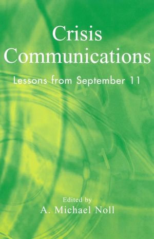 Crisis Communications : Lessons from September 11 - Michael A. Noll