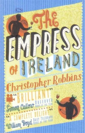 The Empress of Ireland : Chronicle of an Unusual Friendship - Christopher Robbins