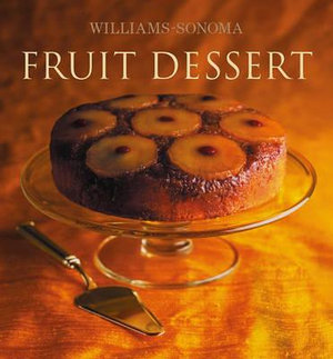 Fruit Dessert : Williams-Sonoma Collection - Carolyn Beth Weil
