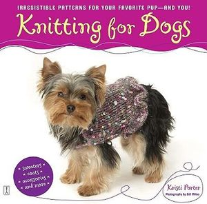 Knitting For Dogs Irresistible Patterns : Booktopia - Knitting for Dogs, Irresistible Patterns for Your Favorite Pup --...