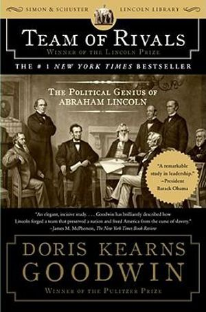 Team of Rivals: The Political Genius of Abraham Lincoln :  The Political Genius of Abraham Lincoln - Doris Kearns Goodwin