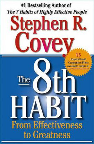 The 8th Habit : From Effectiveness To Greatness - Stephen R Covey