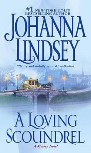 A Loving Scoundrel : Malory Family Series : Book 7 - Johanna Lindsey