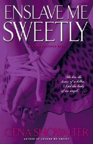 Enslave Me Sweetly : Alien Huntress Series : Book 2 - Gena Showalter