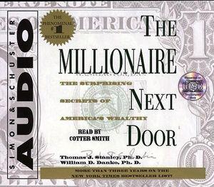 The Millionaire Next Door : The Surprising Secrets of Americas Wealthy - Thomas J. Stanley