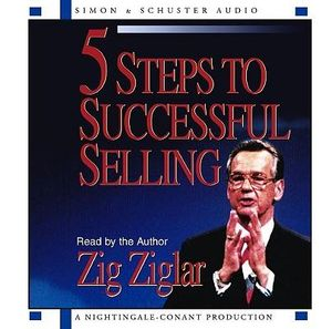 5 Steps to Successful Selling - Zig Ziglar