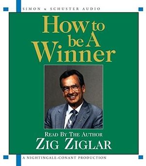 How to be A Winner (1cd) : 1 Spoken Word CD, 1 Hour - Ziglar