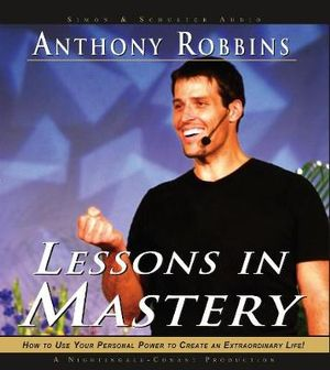 Lessons in Mastery : 5 Spoken Word Cds, 6 Hours - Anthony Robbins