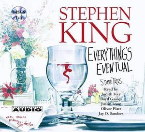 Everything's Eventual : Five Dark Tales - Stephen King