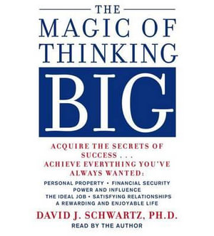 The Magic of Thinking Big - David Schwartz