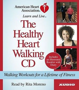 The Healthy Heart Walking CD : Walking Workouts for a Lifetime of Fitness - Rita Moreno