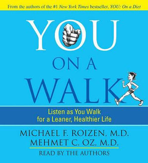 You on a Walk : Listen as You Walk for a Leaner, Healthier Life - Michael F Roizen