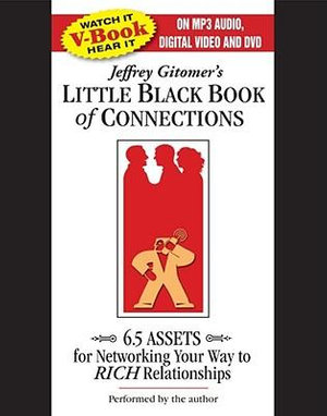 Jeffrey Gitomer's Little Black Book of Connections : 6.5 Assets for Networking Your Way to Rich Relationships - Jeffrey Gitomer