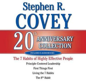 Stephen R. Covey 20th Anniversary Collection : The 7 Habits of Highly Effective People / Living the 7 Habits / The 8th Habit / Principle-centered Leadership / First Things First - Dr Stephen R Covey