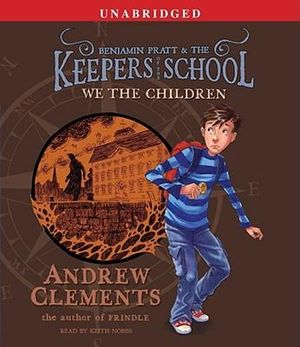 We the Children : Benjamin Pratt & the Keepers of the School - Andrew Clements
