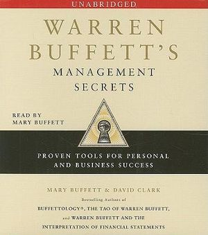 Warren Buffett's Management Secrets : Proven Tools for Personal and Business Success - Mary Buffett