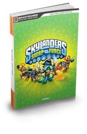 Skylanders SWAP Force Signature Series Guide - Brady Games