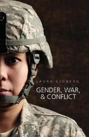 Gender, War and Conflict - Laura Sjoberg