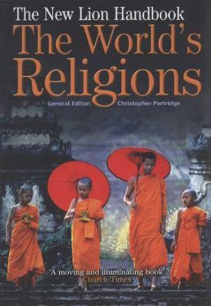 The New Lion Handbook : The World's Religions - Christopher Partridge
