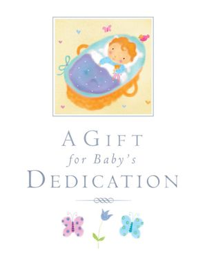 A Gift for Baby's Dedication - Lois Rock